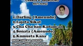 CHARLIE B. RAGAODAO FIRST ALBUM WARAY WARAY SONG