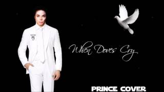 Michael Jackson - When Doves Cry [New Cover Song 2017]