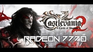 RADEON 7770: Castlevania LORDS OF SHADOW 2 (4K YT Quality!)
