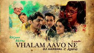 vhalam-aavo-ne-laadki-kaljano-katko-gujarati-mashup-dj-harshal-amp-jigisha-sachin-jigar