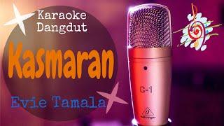 Karaoke Kasmaran - Evie Tamala (Karaoke Dangdut Lirik Tanpa Vocal)