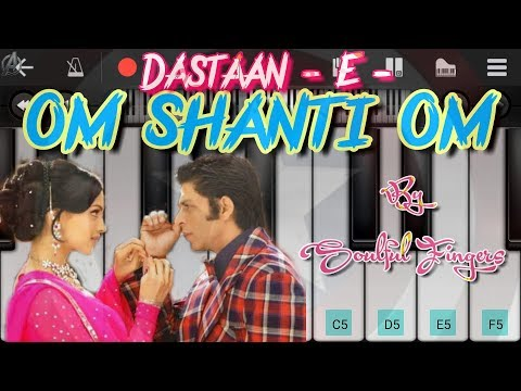 Daastan Om Shanti Om Piano Tutorial By Soulful Fingers
