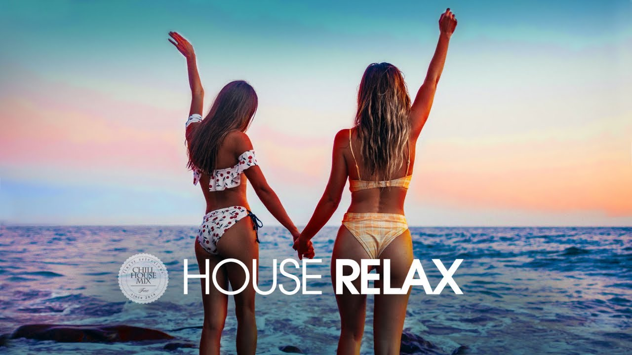 House Relax 2019 New And Best Deep House Music Chill Out Mix 17 Youtube