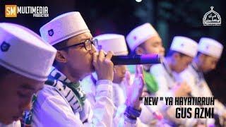 Download lagu  NEWYA HAYATIRRUH GUS AZMI LIVE SMK PGRI 2 KEDIRI HD MP3