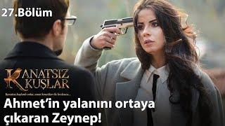 Ahmet'in yalanını ortaya çıkaran Zeynep! (Son Sahne) - Kanatsız Kuşlar 27.Bölüm