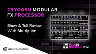 Cryogen Multi-Effect By Glitchmachines - Show Reveal With Multiplier