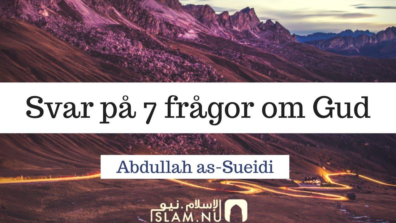 Svar på 7 frågor om Gud | Abdullah as-Sueidi