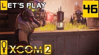 XCOM 2 - Part 46 - Feel The Bern - Let's Play - [Season 4 Legend]