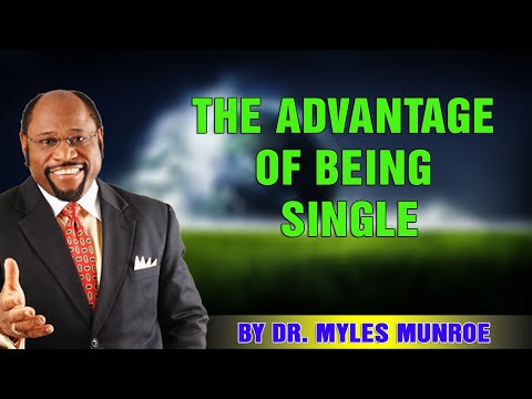 Download Dr. Myles Munroe 2021 -THE ADVANTAGE OF BEING SINGLE - THE MYTH OF SINGLENESS 1