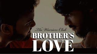 Gambar cover Brother's Love    Short Film 2019    Emotional Shortfilm 2019   The Warriors Club ✍🏻