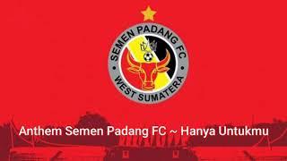 Anthem Semen Padang FC ~ Hanya Untukmu