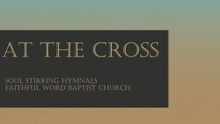 At the Cross      Hymnal