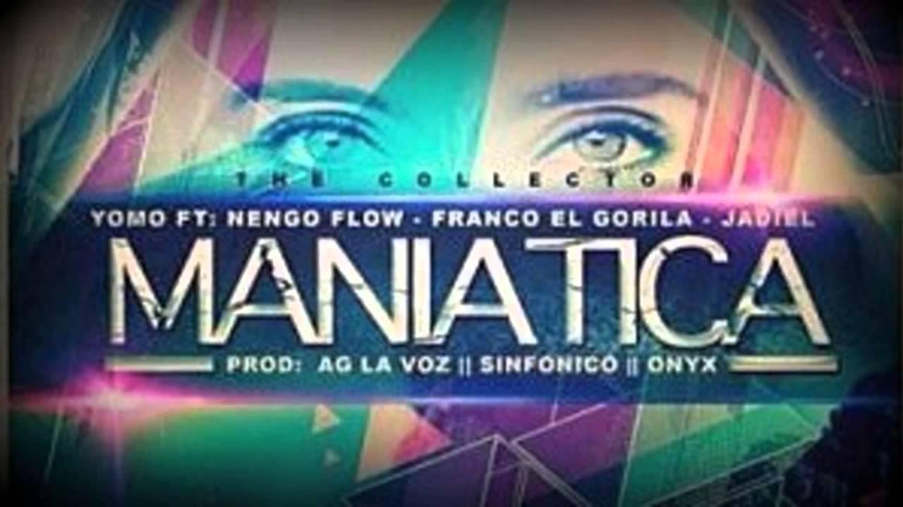 yomo ft nengo flow maniatica