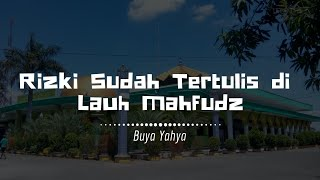 Rizki Sudah Tertulis di Lauh Mahfudz | Buya Yahya | Kitab Minhajul Abidin |