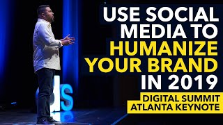 How to Humanize Your Brand In 2019 | Feat Carlos Gil - Digital Summit ATL