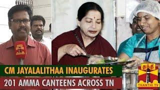CM Jayalalithaa Inaugurates 201 Amma Canteens Across TN through Video Conference - Thanthi TV