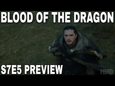 S7E5 Preview: Blood Of The Dragon! - Game of Thrones Season 7 Episode 5 (Spoilers)