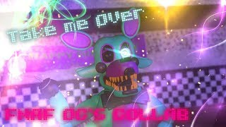 [FNAF/OC'S SFM/C4D] Take me over - Tim White Collab