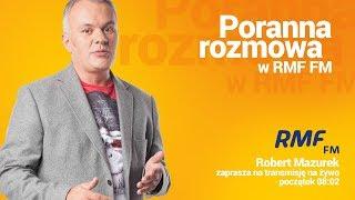 Jan Maria Jackowski gościem Porannej rozmowy w RMF FM - Na żywo