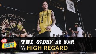 The Story So Far -  High Regard (Live 2014 Vans Warped Tour)