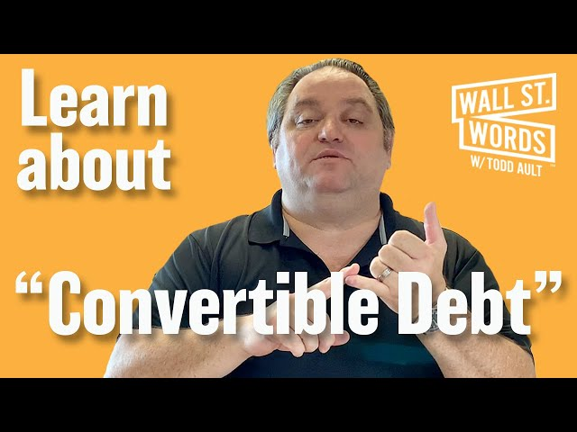 Wall Street Words word of the day = Convertible Debt
