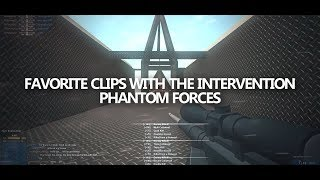MY FAVORITE INTERVENTION CLIPS IN ROBLOX PHANTOM FORCES!!