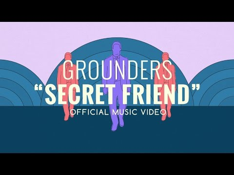 "Grounders - ""Secret Friend"" (Official Music Video)"