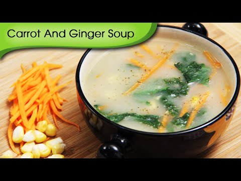 Carrot And Ginger Soup Easy To Make Healthy Vegetarian Soup Recipe By Ruchi Bharani