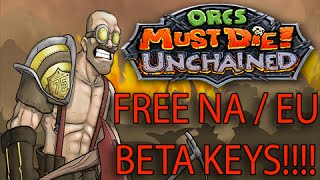 Orcs Must Die Unchained FREE Beta Keys for both NA and EU