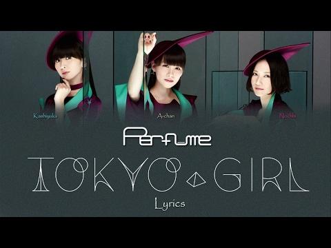 Perfume 「TOKYO GIRL」(Kan/Rom/Eng Lyrics) カラオケ| 歌詞付き