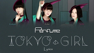 Perfume 「TOKYO GIRL」(Kanji/Rom/Eng Lyrics) カラオケ  歌詞付き