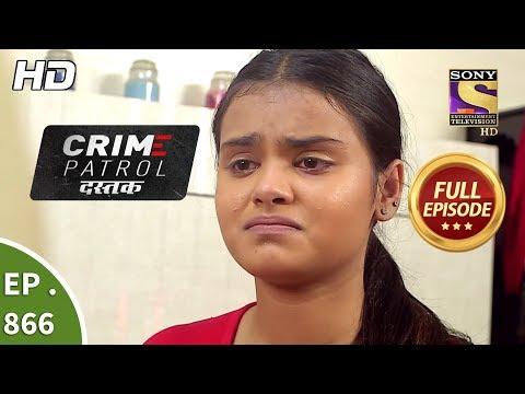 Crime Patrol Dastak – Ep 866 – Full Episode – 18th September, 2018