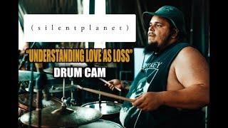Silent Planet | Understanding Love As Loss | Drum Cam (LIVE)