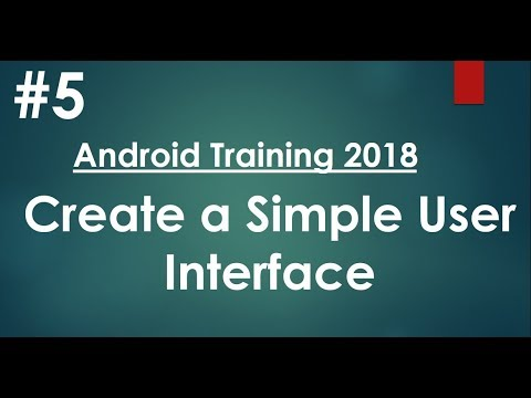 Android tutorial (2018) - 05 - Create a Simple User Interface