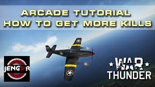 War Thunder Arcade Tutorial: How to get more kills