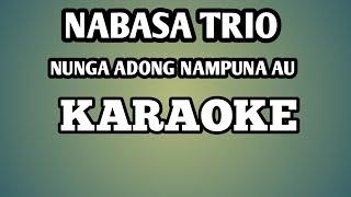 Gambar cover NABASA TRIO - NUNGA ADONG NAMPUNA AU (karaoke version)
