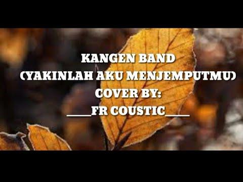 Yakinlah Aku Menjemputmu Kangen Band Cover