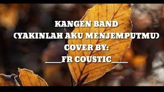Download Lagu Yakinlah aku menjemputmu kangen band cover MP3
