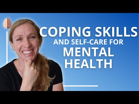 Coping Skills and Self Care for Mental Health.