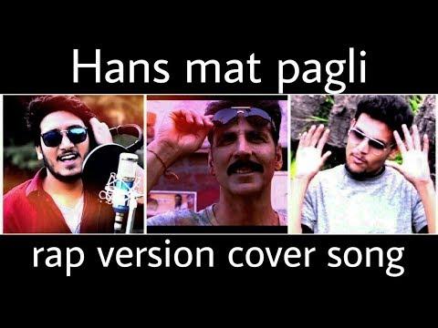 Hans Mat Pagli | Toilet- Ek Prem Katha | Akshay Kumar | Rap version | Cover Song | Kamesh, Mohit |