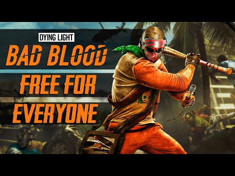 Dying Light Bad Blood Free For Everyone   Grab Your Free Copy Now