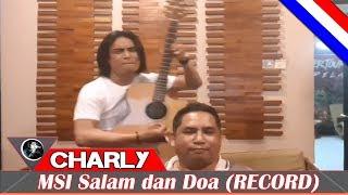 Video CHARLY Setia Band - MSI Salam Dan Doa (RECORDING) download MP3, 3GP, MP4, WEBM, AVI, FLV Juni 2018
