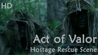 Act of Valor: Hostage Rescue Operation | SEALs Hot Extraction | Navy SEALs Hostage Rescue Mission