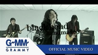 เหตุผล - BLACKHEAD 【OFFICIAL MV】