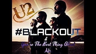 U2 SINGLES REVIEW ('The Blackout' & 'You're The Best Thing About Me')