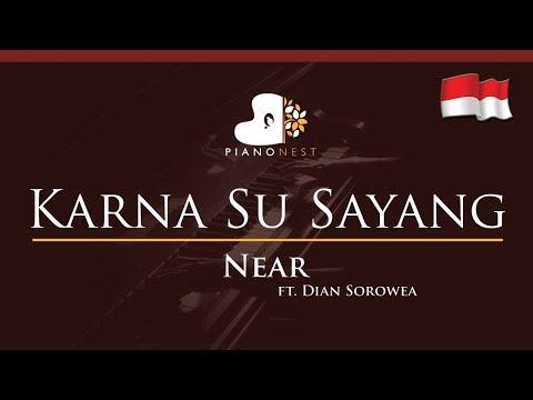 Near - Karna Su Sayang Ft Dian Sorowea (Indonesian Song) - HIGHER Key (Piano Karaoke / Sing Along)