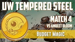 Budget Magic: UW Tempered Steel vs. Amulet Bloom (Match 4)