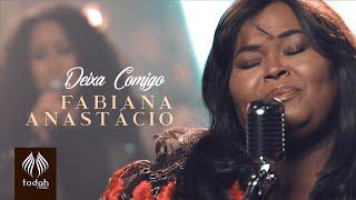 Baixar Fabiana Anastácio | Deixa Comigo [Clipe Oficial]