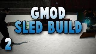 Garry's Mod: Sled Build W/ Gassy, Diction, & Utorak! #2