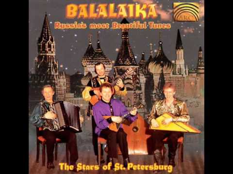 Stars of St. Petersburg - Balalaika: Russia's Most Beautiful Tunes [Full album]